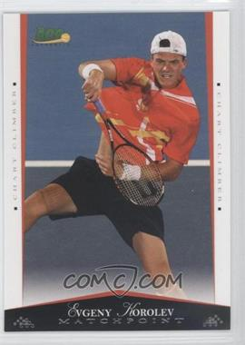 2008 Ace Authentic Matchpoint - [Base] #54 - Evgeny Korolev