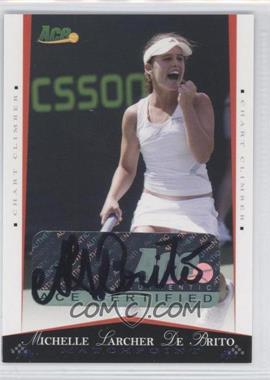 2008 Ace Authentic Matchpoint Autographs [Autographed] #37 - Michelle Larcher De Brito