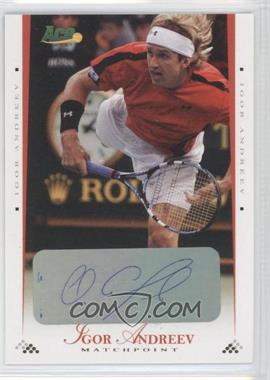 2008 Ace Authentic Matchpoint Autographs Gold [Autographed] #23 - Igor Andreev /25