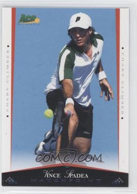 2008 Ace Authentic Matchpoint #42 - Vince Spadea