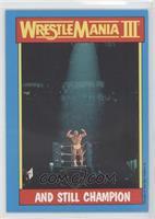 And still champion (Hulk Hogan)