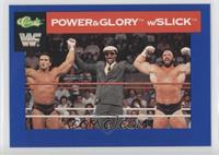 Power & Glory, Slick