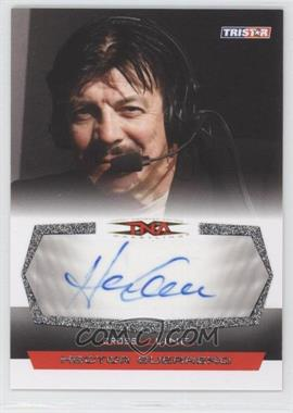 2008 TRISTAR TNA Wrestling Cross the Line Autographs Silver #C-HG - Hector Guerrero