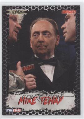2008 TRISTAR TNA Wrestling Impact! [???] #64 - Michael Tenay /50