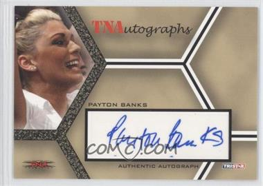 2008 TRISTAR TNA Wrestling Impact! TNAutographs Gold #A-PB - Payton Banks /50