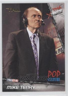 2010 TRISTAR TNA Xtreme Gold #92 - Mike Tenay /10