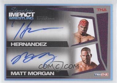 2011 TRISTAR TNA Signature Impact Wrestling - Autographs Dual - Purple #S2-23 - Hernandez, Matt Morgan /1