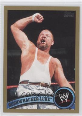 2011 Topps WWE - [Base] - Gold #100 - Bushwhacker Luke /50