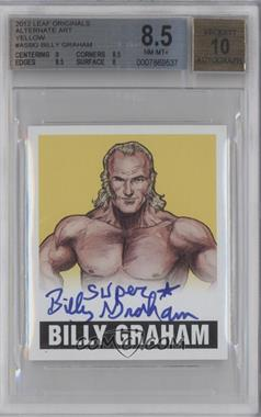2012 Leaf Originals Wrestling Alternate Art Yellow #A-SBG - Billy Graham /25 [BGS 8.5]
