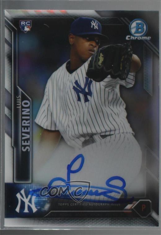 2016 Bowman Chrome Baseball #CRA-LS Luis Severino Certified Autograph Rookie Card