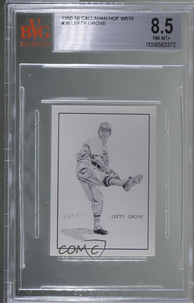 Details About 1950 1950 56 Callahan Hall Of Fame Lefty Grove Bvg 85 Nm Mt Baseball Card