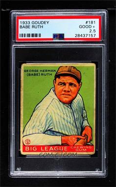1933 Goudey Big League Chewing Gum - R319 #181 - Babe Ruth [PSA 2.5 GOOD+]