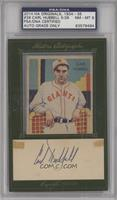 Carl Hubbell [PSA/DNA Certified Encased]