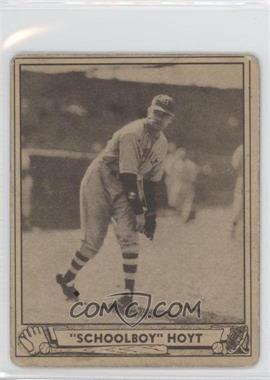 1940 Play Ball - [Base] #118 - Schoolboy Hoyt