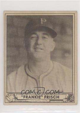 1940 Play Ball - [Base] #167.2 - Frankie Frisch (SUPERMAN GUM will soon be here) [PoortoFair]