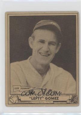1940 Play Ball - [Base] #6 - Lefty Gomez [GoodtoVG‑EX]