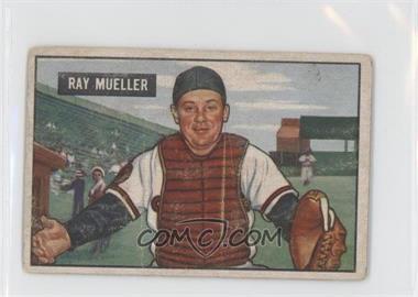 1951 Bowman - [Base] #313 - Ray Mueller [GoodtoVG‑EX]