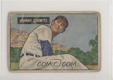 1951 Bowman - [Base] #69 - Johnny Schmitz [Poor to Fair]
