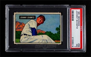 1951 Bowman - [Base] #69 - Johnny Schmitz [PSA7NM]
