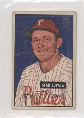 1951 Bowman - [Base] #76 - Stan Lopata [Poor to Fair]