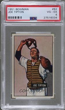 1951 Bowman - [Base] #82 - Joe Tipton [PSA4VG‑EX]