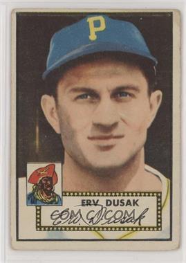 1952 Topps - [Base] #183.1 - Erv Dusak (White Back) [GoodtoVG‑EX]