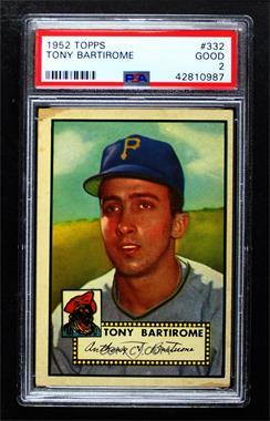 1952 Topps - [Base] #332 - Tony Bartirome [PSA2GOOD]