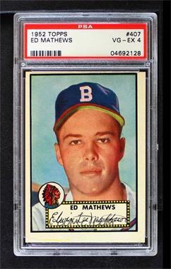 1952 Topps - [Base] #407 - Eddie Mathews [PSA4VG‑EX]