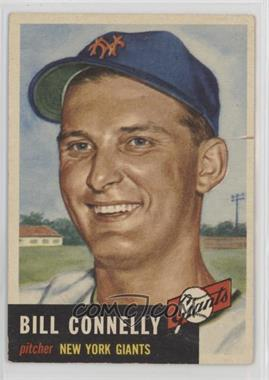 1953 Topps - [Base] #126.1 - Bill Connelly (Bio Information in Black) [Poor]