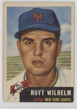 1953 Topps - [Base] #151 - Hoyt Wilhelm [Good to VG‑EX]