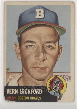 1953 Topps - [Base] #161.2 - Vern Bickford (Bio Information is White) [Poor]