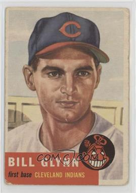 1953 Topps - [Base] #171 - Bill Glynn [Poor]