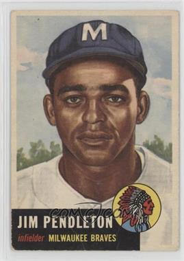 1953 Topps - [Base] #185 - Jim Pendleton [Poor]