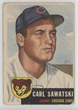 1953 Topps - [Base] #202 - Carl Sawatski [Poor]