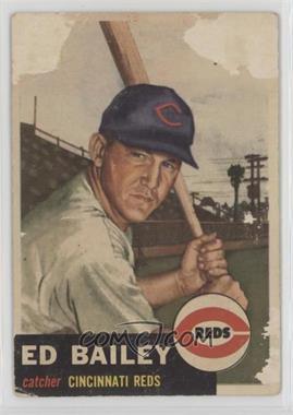 1953 Topps - [Base] #206 - Ed Bailey [Poor]