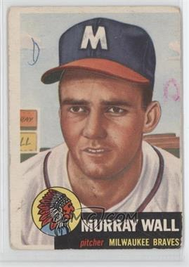 1953 Topps - [Base] #217 - Murray Wall [Poor to Fair]
