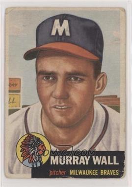 1953 Topps - [Base] #217 - Murray Wall [PoortoFair]