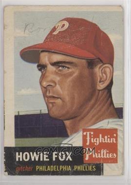 1953 Topps - [Base] #22 - Howie Fox [PoortoFair]