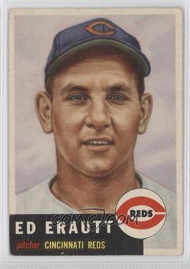 1953 Topps - [Base] #226 - Eddie Erautt