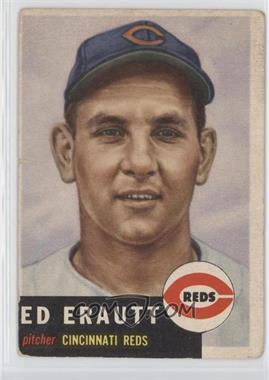 1953 Topps - [Base] #226 - Eddie Erautt [GoodtoVG‑EX]