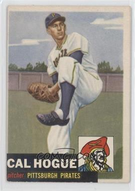 1953 Topps - [Base] #238 - Cal Hogue