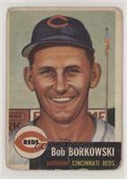 Bob Borkowski [Poor]