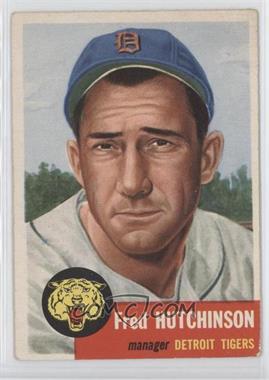 1953 Topps - [Base] #72.1 - Short Print - Fred Hutchinson (Bio Information in Black) [NoneGoodtoVG‑EX]