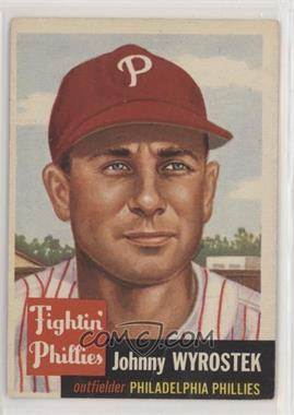 1953 Topps - [Base] #79 - John Wyrostek [NonePoortoFair]