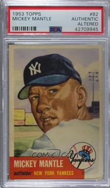 1953 Topps - [Base] #82 - Mickey Mantle [PSAAuthenticAltered]