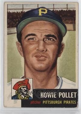 1953 Topps - [Base] #83 - Howie Pollet [NonePoortoFair]
