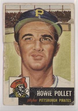 1953 Topps - [Base] #83 - Howie Pollet [Poor to Fair]