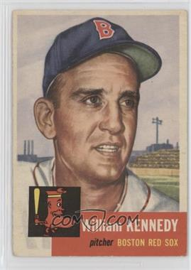 1953 Topps - [Base] #94 - Bill Kennedy (Bio Information in White) [Poor to Fair]