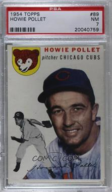 1954 Topps - [Base] #89 - Howie Pollet [PSA 7 NM]
