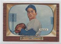 Erv Palica (Sent to Baltimore when Preacher Roe retired)